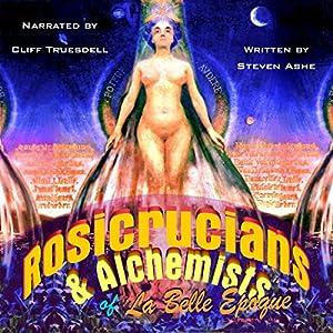 Rosicrucians & Alchemists of La Belle Epoque Audiobook