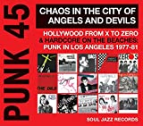 Soul Jazz Records Presents: Punk 45:Chaos In The City Of Angels And Devils [Vinyl LP] (Vinyl)