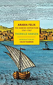 Download for free Arabia Felix: The Danish Expedition of 1761-1767
