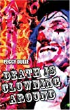 Death Is Clowning Around, Peggy Dulle, 1424138051