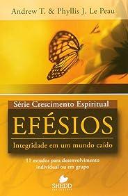 Série Crescimento Espiritual - Vol. 1 - EFÉSIOS: 11 estudos para desenvolvimento individual ou em grupo