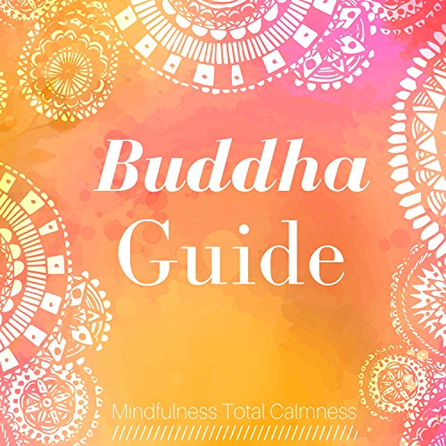 Buddha Guides (Buddha Guide: Wisdom, Inner Nature of Love, Mindfulness Total Calmness)