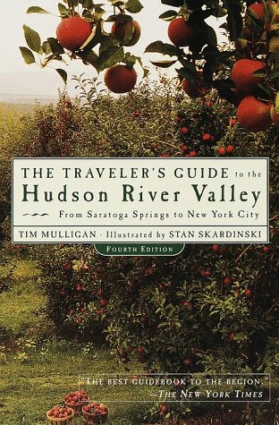 The Traveler's Guide to the Hudson River Valley: From Saratoga Springs to New York City (Saratoga Springs City)