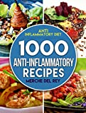 #10: Anti Inflammatory Diet: 1000 Anti Inflammatory Recipes: Anti Inflammatory Cookbook,  Kitchen, Cooking, Healthy, Low Carb, Paleo, Meals, Diet Plan, Cleanse, Whole Food, Weight Loss, For Beginners