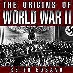 The Origins of World War II: 3rd Edition   Keith Eubank