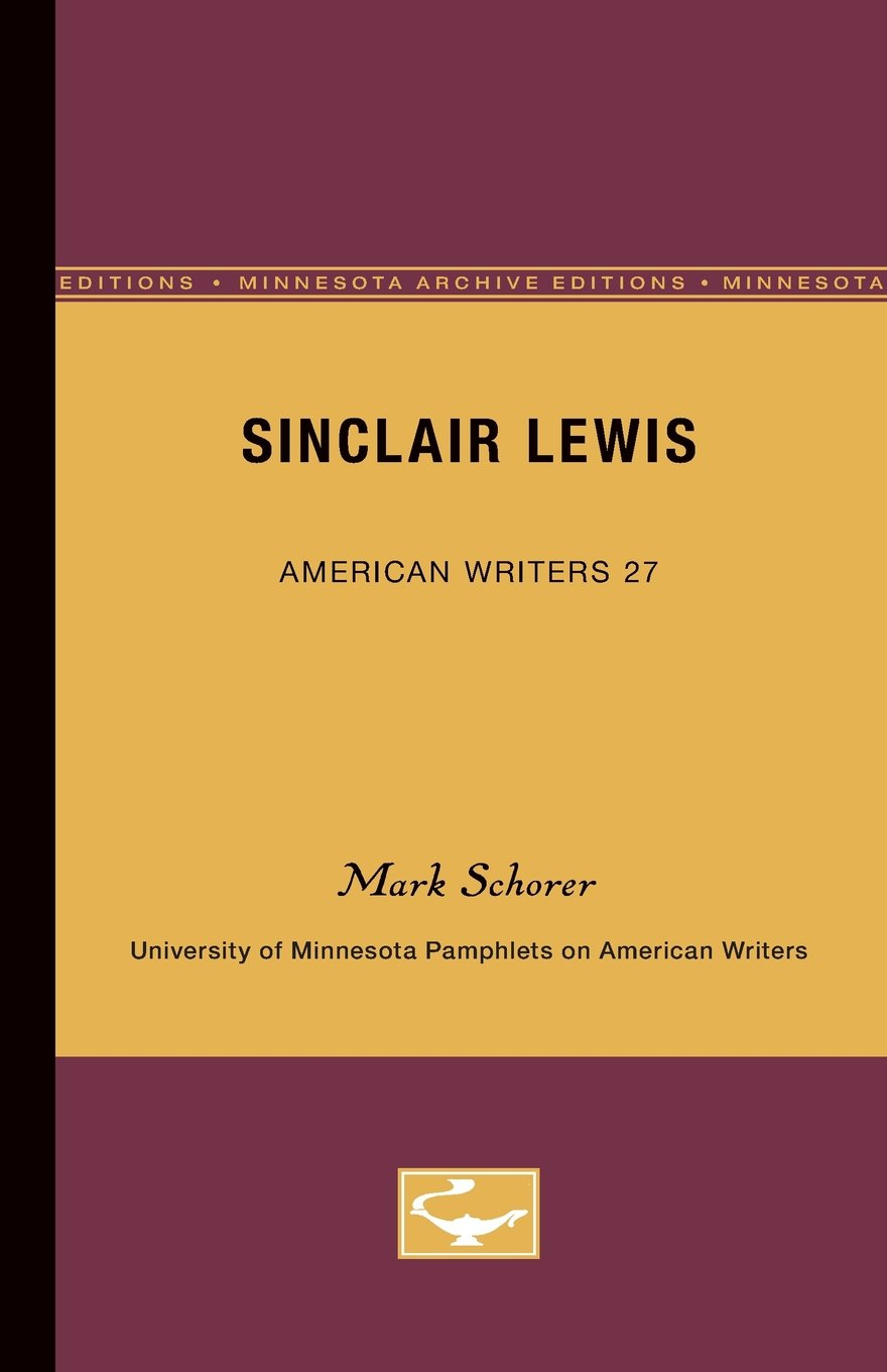 Sinclair Lewis (University of Minnesota Pamphlets on American Writers Number. 27)