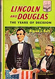 Lincoln and Douglas: the years of decision…