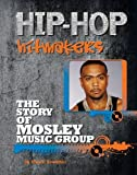 The Story of Mosley Music Group, Emma Kowalski, 1422221172