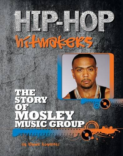 The Story of Mosley Music Group (Hip-Hop Hitmakers) by Brand: Mason Crest Publishers