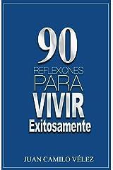90 Reflexiones para vivir exitosamente (Spanish Edition) Paperback
