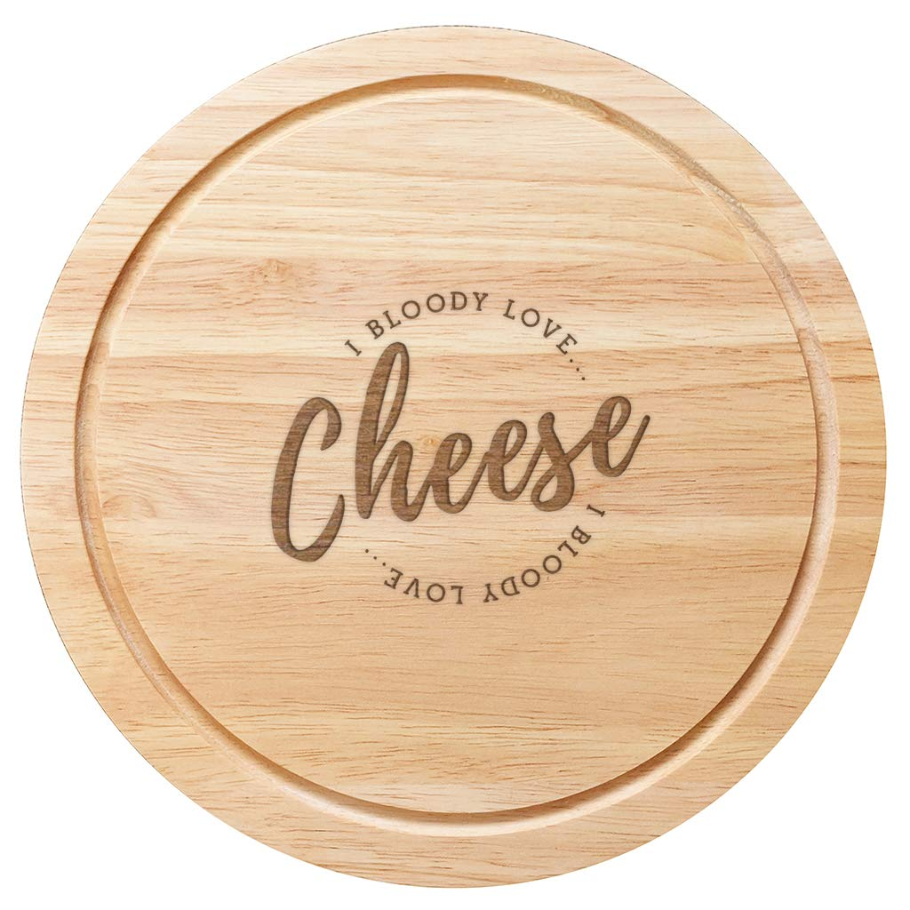 25cm Round Wooden Cheese Board 'I Bloody Love Cheese' Unique Design Dust and Things