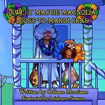 Sweet Maggie Magnolia Goes to Mardi Gras!