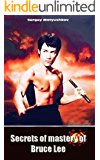 Secrets of Mastery of Bruce Lee (full text) (Esoteric martial arts)