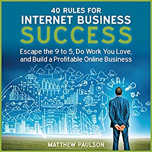 40 Rules for Internet Business Success Hörbuch