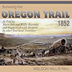 Surviving the Oregon Trail, 1852 | Weldon Willis Rau