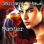 Master of Ghouls: Spectr, Book 2   Jordan L. Hawk