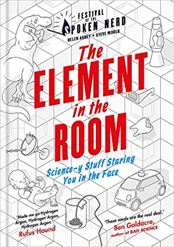 53efab0bd50 The Element in the Room: Science-y Stuff Staring You in the Face: Helen  Arney, Steve Mould: 9781844039722: Amazon.com: Books