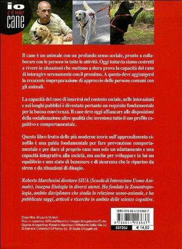 Il cane secondo me: Vi racconto quello che ho imparato dai cani (Italian Edition)