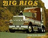 Big Rigs, Hope Irvin Marston, 0525651233