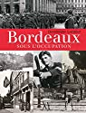 Bordeaux Sous l'Occupation par Lormier