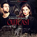Outcast: Supernaturals, Book 2 Audiobook by Jennifer Lynn Reynolds Narrated by Margi Stephens