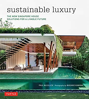 Sustainable Luxury: The New Singapore House, Solutions for a ...