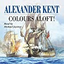 Colours Aloft Audiobook by Alexander Kent Narrated by Michael Jayston