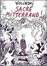 Sacré Mitterrand ! par Wolinski