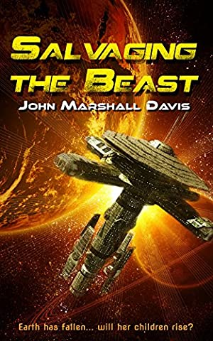 Salvaging the Beast (The Fall and Rise of the Third Planet Book 1) (Beast Planet)