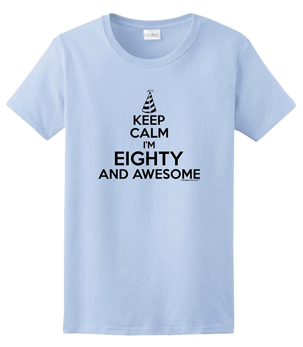 Amazon Birthday Gifts For All 80th Keep Calm 80 Awesome Ladies T Shirt Clothing