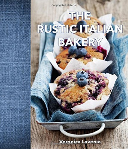 The Rustic Italian Bakery by Veronica Lavenia ()