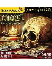 The Shotgun Arcana [Dramatized Adaptation]: Golgotha 2
