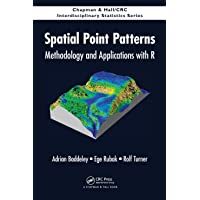 Spatial Point Patterns: Methodology and Applications with R (Chapman & Hall/CRC Interdisciplinary Statistics)