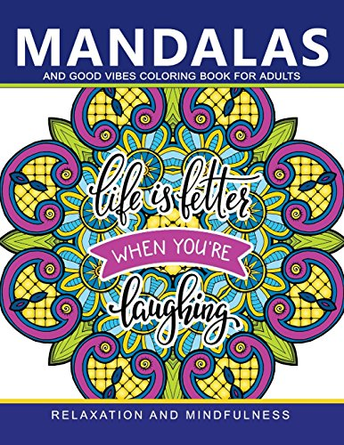 Download Mandala And Good Vibes Coloring Books For Adults Relaxation Mindfulness Book Pdf