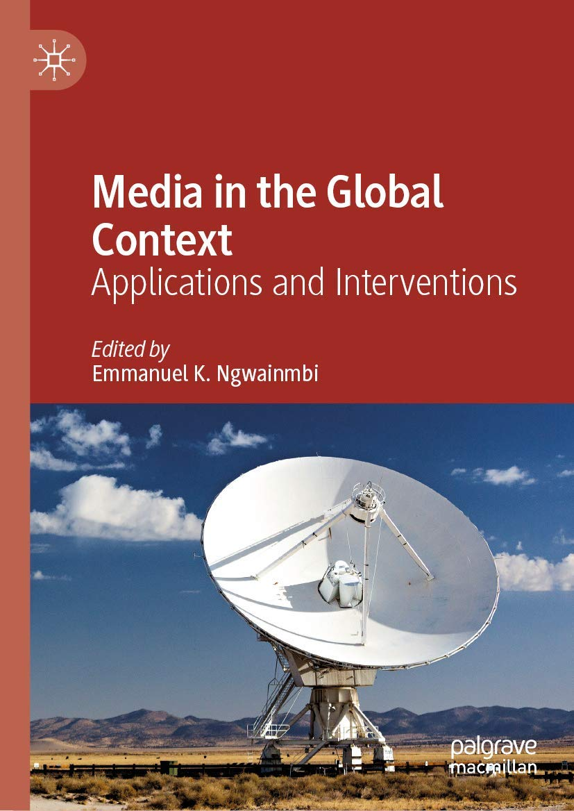 Media in the Global Context: Applications and Interventions ...