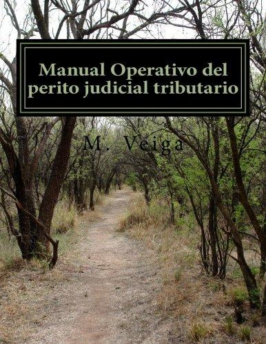 Manual Operativo del perito judicial tributario (Spanish Edition)