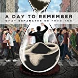 What Separates Me from You - A Day to Remember