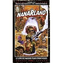 Nanarland, Le livre des mauvais films sympatiques 01