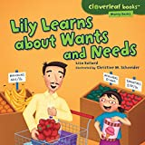 Lily Learns about Wants and Needs (Cloverleaf Books ™ — Money Basics)