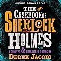 The Casebook of Sherlock Holmes Audiobook by Arthur Conan Doyle Narrated by Derek Jacobi