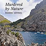 Murdered by Nature | Roderic Jeffries