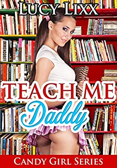 Taboo Erotica Series: Teach Me Daddy (TABOO EROTICA) (Candy Girl ...