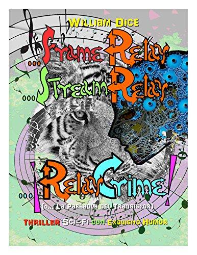 (...Frame Relay ...Stream Relay ...¡Relay Crime!: (o... La Parábola del Transistor) (Spanish Edition))