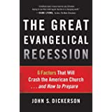 The Great Evangelical Recession: 6 Factors That Will Crash The American Church. . .And How To Prepare