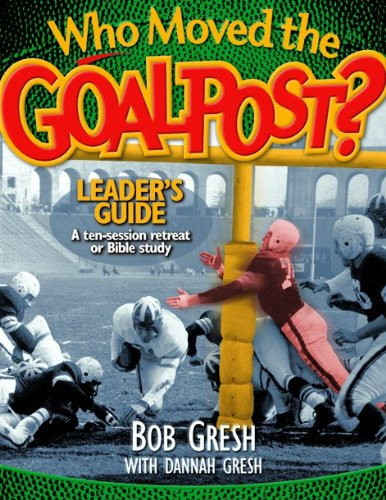 Who Moved the Goalpost? Leader's Guide (Just for Men!) pdf epub