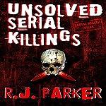 Unsolved Serial Killings | RJ Parker