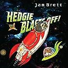 Hedgie Blasts Off! Hörbuch von Jan Brett Gesprochen von: Mike Ferrerir