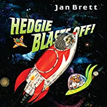 Hedgie Blasts Off! Audiobook by Jan Brett Narrated by Mike Ferrerir