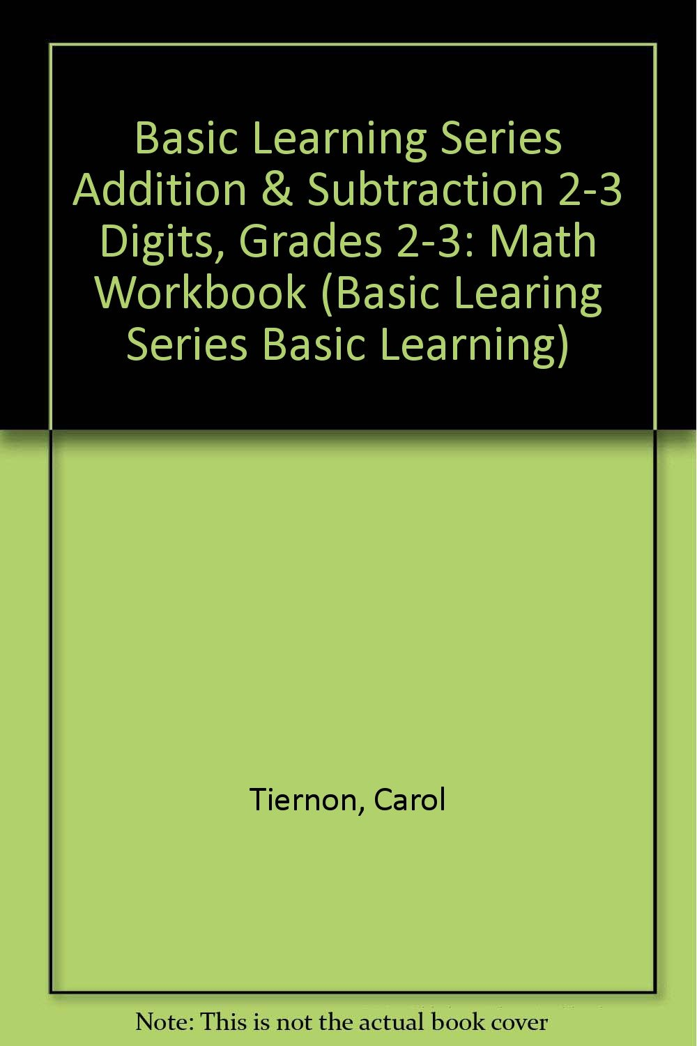 Download Basic Learning Series Addition & Subtraction 2-3 Digits, Grades 2-3: Math Workbook (Basic Learing Series Basic Learning) pdf epub