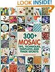 300+ Mosaic Tips, Techniques, Templat...